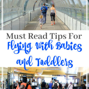 Must read tips for flying with babies or toddlers. From packing to the actual flight, we have the tips your family needs.